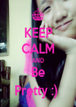 KEEP CALM AND Be Pretty :)  - Personalised Poster large
