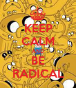 KEEP CALM AND BE RADICAL - Personalised Poster large