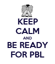 KEEP CALM AND BE READY FOR PBL - Personalised Poster large