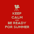 KEEP CALM AND BE READY FOR SUMMER - Personalised Poster large