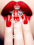 KEEP CALM AND BE RED - Personalised Poster large
