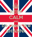 KEEP CALM AND be reem like SHANNI  - Personalised Poster large