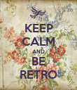 KEEP CALM AND BE RETRO - Personalised Poster large