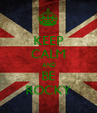 KEEP CALM AND BE ROCKY - Personalised Poster large
