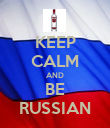 KEEP CALM AND BE RUSSIAN - Personalised Poster large