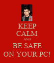 KEEP CALM AND BE SAFE ON YOUR PC! - Personalised Poster large