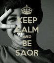 KEEP CALM AND BE SAQR - Personalised Poster large