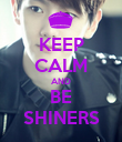 KEEP CALM AND BE SHINERS - Personalised Poster large