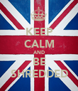 KEEP CALM AND BE SHREDDED - Personalised Poster large