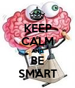 KEEP CALM AND BE SMART - Personalised Poster large