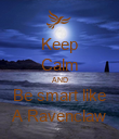 Keep Calm AND Be smart like A Ravenclaw - Personalised Poster large