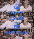 KEEP CALM AND BE SMOOTH - Personalised Poster large
