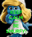 KEEP CALM AND BE SMURFY! - Personalised Poster large