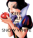 KEEP CALM AND BE SNOW WHITE - Personalised Poster large