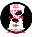 KEEP CALM AND BE SOCIAL - Personalised Poster large