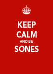 KEEP CALM AND BE SONES  - Personalised Poster large