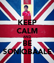 KEEP CALM AND BE SONIQBAALE - Personalised Poster large
