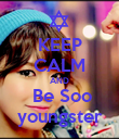 KEEP CALM AND  Be Soo youngster - Personalised Poster large