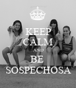 KEEP CALM AND BE  SOSPECHOSA - Personalised Poster large
