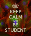 KEEP CALM AND BE STUDENT - Personalised Poster large