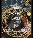 KEEP CALM AND BE SUCCESSFUL - Personalised Poster large