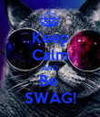Keep Calm AND Be  SWAG! - Personalised Poster small