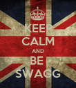 KEEP CALM AND BE  SWAGG - Personalised Poster large
