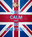 KEEP CALM AND BE SWIFTIES! - Personalised Poster large