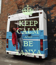 KEEP CALM AND BE TANYA - Personalised Poster large