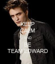 KEEP CALM AND BE TEAM EDWARD - Personalised Poster large