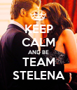 KEEP CALM AND BE TEAM STELENA - Personalised Poster large