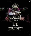 KEEP CALM AND BE TECHY - Personalised Poster large