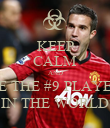 KEEP CALM AND BE THE #9 PLAYER IN THE WORLD - Personalised Poster large