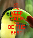 KEEP CALM AND BE THE BEST - Personalised Poster large