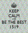KEEP CALM AND BE THE BEST 1519 - Personalised Poster large