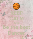 KEEP CALM AND be the best Dancer - Personalised Poster large