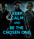KEEP CALM AND BE THE  CHOSEN ONE  - Personalised Poster large