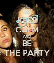 KEEP CALM AND BE THE PARTY - Personalised Poster large