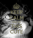 KEEP CALM AND BE THIS CUTE - Personalised Poster large