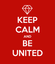 KEEP CALM AND BE UNITED - Personalised Poster large