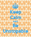 Keep Calm AND Be Unstopable - Personalised Poster large