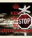 KEEP CALM AND BE UNSTOPPABLE - Personalised Poster large