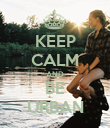 KEEP CALM AND BE URBAN - Personalised Poster large