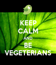 KEEP CALM AND BE VEGETERIANS - Personalised Poster large