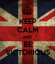 KEEP CALM AND BE VICTORIOUS - Personalised Poster large