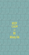 KEEP CALM AND BE Windy Shi - Personalised Poster large