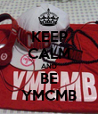 KEEP CALM AND BE YMCMB - Personalised Poster large
