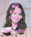 KEEP CALM AND BE Yoonaddict - Personalised Poster large
