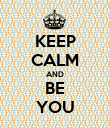 KEEP CALM AND BE YOU - Personalised Poster large
