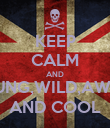 KEEP CALM AND BE YOUNG,WILD,AWESOME AND COOL - Personalised Poster large